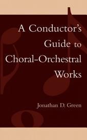 A Conductor's Guide to Choral-Orchestral Works: Part 1