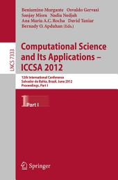 Computational Science and Its Applications -- ICCSA 2012: 12th International Conference, Salvador de Bahia, Brazil, June 18-21, 2012, Proceedings, Part 1