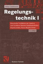 Regelungstechnik I: Klassische Verfahren zur Analyse und Synthese linearer kontinuierlicher Regelsysteme, Fuzzy-Regelsysteme, Ausgabe 12