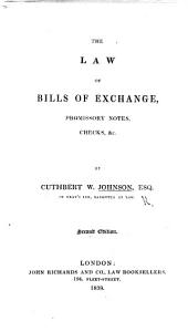 The Law of Bills of Exchange, Promissory Notes, Checks, &c