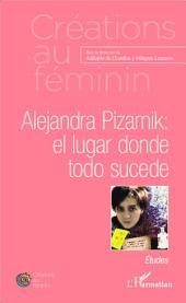Alejandra Pizarnik: el lugar donde todo sucede: Etudes