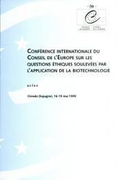 Conférence internationale du Conseil de l'Europe sur les questions éthiques soulevées par l'application de la biotechnologie: actes. Introduction générale, rapports des sessions, rapport général