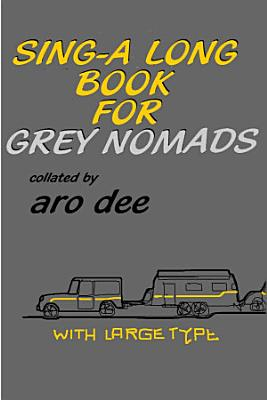 Sing Along Book for Grey Nomads PDF