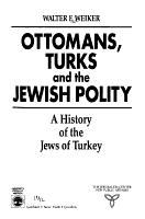 Ottomans  Turks  and the Jewish Polity PDF
