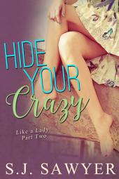 Hide Your Crazy: Like A Lady: Part Two