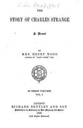 The Story of Charles Strange: A Novel, Volume 1