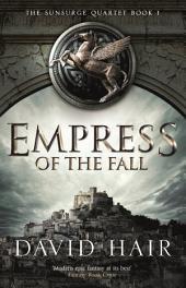 Empress of the Fall: The Sunsurge Quartet, Book 1