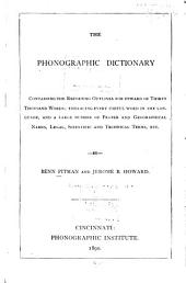 The Phonographic Dictionary: Containing the Reporting Outlines for Upward of Thirty Thousand Words ...