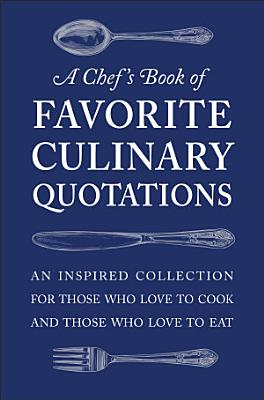 A Chef s Book of Favorite Culinary Quotations