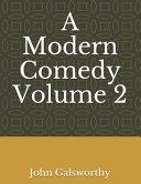 A Modern Comedy Volume 2
