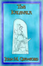 The Kalevala Or Land Of Heroes New Improved Edition Book PDF