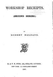 Workshop Receipts for the Use of Manufacturers, Mechanics and Scientific Amateurs: Volume 2