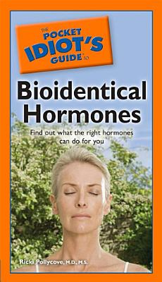 The Pocket Idiot s Guide to Bioidentical Hormones