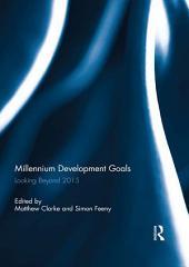 Millennium Development Goals: Looking Beyond 2015