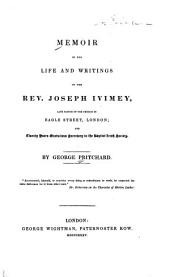 Memoir of the Life and Writings of the Rev. Joseph Ivimey: Late Pastor of the Church in Eagle Street, London; and Twenty Years Gratuitous Secretary to the Baptist Irish Society