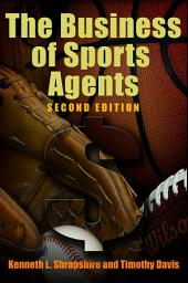 The Business of Sports Agents: Edition 2