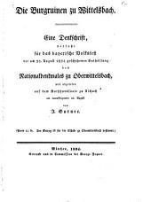 Die Burgruinen zu Wittelsbach: Eine Denkschrift verfaßt für das bayerische Volksfest der am 25. August 1834 geschehenen Enthüllung des Nationaldenkmales zu Oberwittelsbach