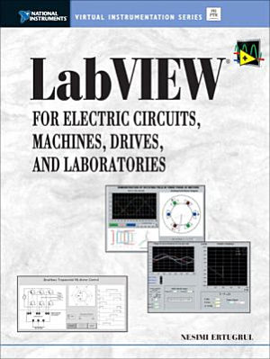 LabVIEW for Electric Circuits  Machines  Drives  and Laboratories PDF