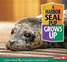 A Harbor Seal Pup Grows Up PDF