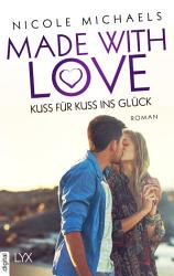 Made with Love   Kuss f  r Kuss ins Gl  ck PDF