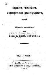 Legenden: volkssagen, gespenster- und zaubergeschichten, gesammelt und bearb, Band 3