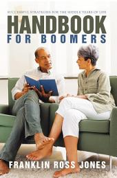 Handbook for Boomers: Successful Strategies for the Middle Years of Life