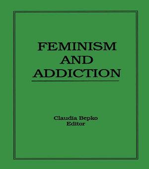 Feminism and Addiction PDF