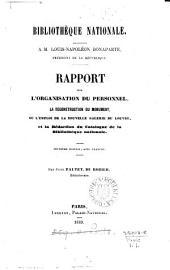 Bibliothèque nationale ... Rapport sur l'organisation du personnel, la reconstruction du monument, ou l'emploi de la nouvelle galerie du Louvre, et la rédaction du catalogue