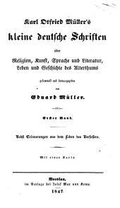 Kleine deutsche Schriften über Religion, Kunst, Sprache und Literatur, Leben und Geschichte des Alterthums: Band 1