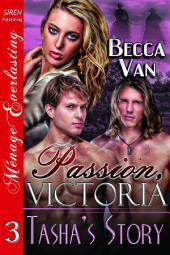 Passion, Victoria 3: Tasha's Story