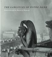 The Gargoyles of Notre-Dame: Medievalism and the Monsters of Modernity
