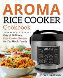 Aroma Rice Cooker Cookbook Book