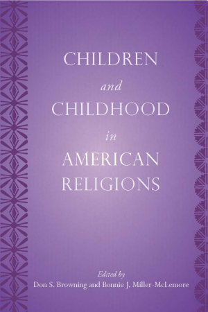 Children and Childhood in American Religions PDF