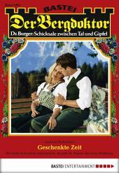 Der Bergdoktor - Folge 1803: Geschenkte Zeit