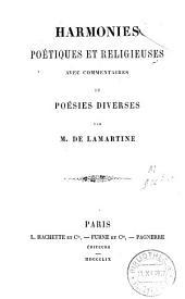 Harmonies poétiques et religieuses: avec commentaires et poésies diverses