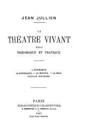 Le théâtre vivant: essai théorique et pratique, Volume1