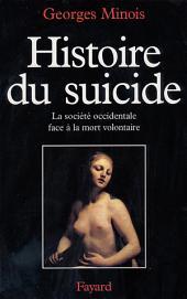 Histoire du suicide: La société occidentale face à la mort volontaire