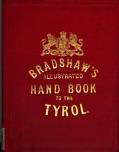 Bradshaw's notes for travellers in Tyrol and Vorarlberg: Volume 32