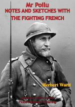 Mr. Poilu; Notes And Sketches With The Fighting French [Illustrated Edition]