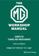 The MG Workshop Manual: 1929-1955: Complete Tuning and Maintenance For Models M Type to TF 1500
