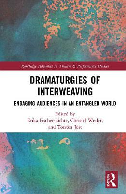 Dramaturgies of Interweaving