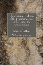 The Common Tradition of the Synoptic Gospels in the Text of the Revised Version