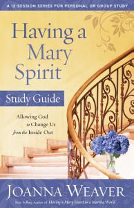 Having a Mary Spirit Study Guide Book