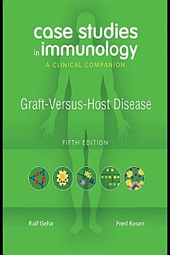 Case Studies in Immunology  Graft Versus Host Disease PDF