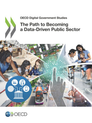 OECD Digital Government Studies The Path to Becoming a Data Driven Public Sector PDF