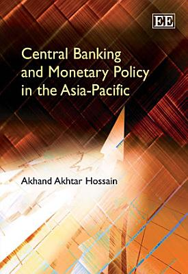 Central Banking and Monetary Policy in the Asia Pacific