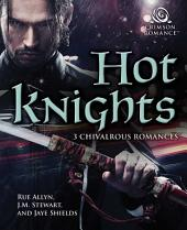 Hot Knights: 3 Chivalrous Romances