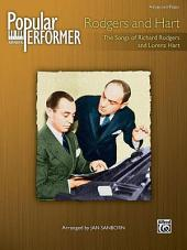 Popular Performer: Rodgers and Hart: The Songs of Richard Rodgers and Lorenz Hart