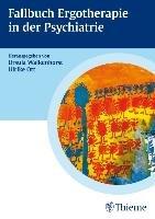 Fallbuch Ergotherapie in der Psychiatrie PDF