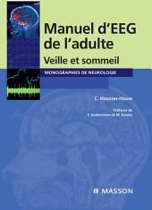 Manuel d'EEG de l'adulte: Veille et sommeil